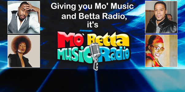 LISTEN TO MO'BETTA MUSIC RADIO